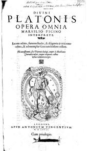 Divini Platonis Opera omnia Marsilio Ficino interprete. Recens editio... [per S. Grynaeum] His accesserunt sex Platonis dialogi, nuper a Sebastiano Conrado tralati...
