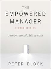 The Empowered Manager: Positive Political Skills at Work, Edition 2