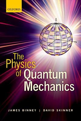 The Physics of Quantum Mechanics PDF