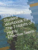 Study Guide Student Workbook for the 7 Habits of Highly Effective Teens Book