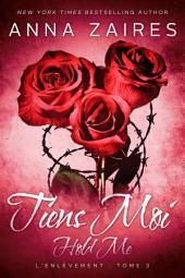 Hold Me - Tiens Moi (L'Enlèvement t. 3)