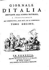 Giornale d'Italia: Spettante alla scienza naturale, e principalmente all' agricoltura, alle arti, ed al commercio, Volume 10