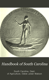 Handbook of South Carolina: resources, institutions and industries of the state; a summary of the statistics of agriculture , manufactures, geography, climate, geology and physiography, minerals and mining, education, transportation, commerce, government, etc, etc