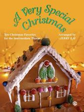 A Very Special Christmas: Ten Christmas Favorites for the Intermediate Pianist