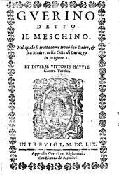 Guerino detto il Meschino ; Nel quale si tratta come trovò suo Padre, & sua Madre, nella Cittá di Durazzo in prigione ; et diverse vittorie havute contra Turchi