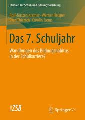 Das 7. Schuljahr: Wandlungen des Bildungshabitus in der Schulkarriere?