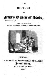 The History of Mary, Queen of Scots, Etc