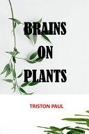 Brains on Plants