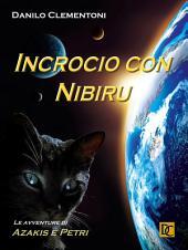 Incrocio con Nibiru : Le avventure di Azakis e Petri