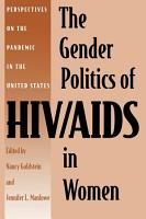 The Gender Politics of HIV AIDS in Women PDF