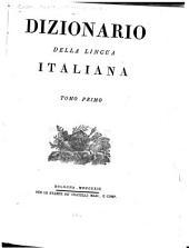 Dizionario della lingua italiana: Volume 1