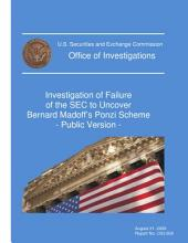Investigation of Failure of the SEC to Uncover Bernard Madoff's Ponzi Scheme: Public Version