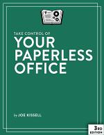 Take Control of Your Paperless Office, 3rd Edition