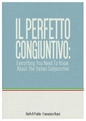 Il perfetto congiuntivo: Everything You Need To Know About the Italian Subjunctive