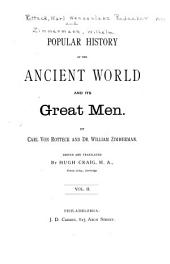 Popular History of the Ancient World and Its Great Men: Volume 2