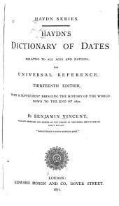 Haydn's Dictionary of Dates: Relating to All Ages and Nations, for Universal Reference