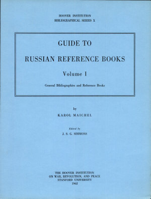 Guide to Russian Reference Books  Vol 1  General Bibliograhies and Reference Books PDF