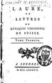 Laure, ou Lettres de quelques personnes de Suisse: Volume1