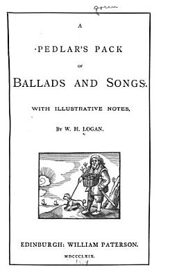 A Pedlar s Pack of Ballads and Songs PDF