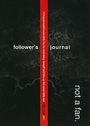 Not a Fan Follower s Journal