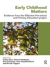 Early Childhood Matters: Evidence from the Effective Pre-school and Primary Education Project