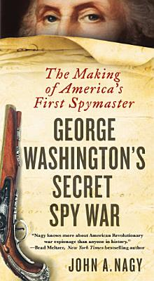 George Washington s Secret Spy War