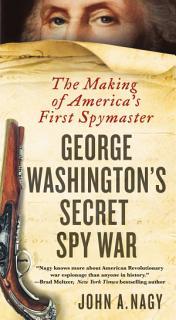 George Washington s Secret Spy War Book