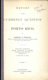 Report on the currency question of Porto Rico: to, Secretary of the Treasury