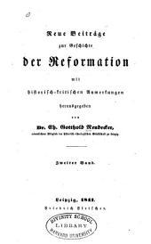 Neue Beiträge zur Geschichte der Reformation: mit historisch-kritischen Anmerkungen, Band 2