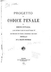 Progetto del Codice penale del regno d'Italia: presentato alla Camera dei deputati nella tornata del 26 novembre 1883, dal ministro di grazia e giustizia e dei culti (Savelli) con la relazione ministeriale