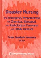 Disaster Nursing and Emergency Preparedness for Chemical  Biological  and Radiological Terrorism and Other Hazards PDF