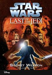 Star Wars: The Last of the Jedi: Secret Weapon