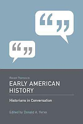 Recent Themes in Early American History PDF