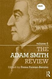 The Adam Smith Review: Volume 6