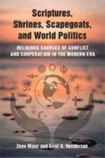 Scriptures, Shrines, Scapegoats, and World Politics