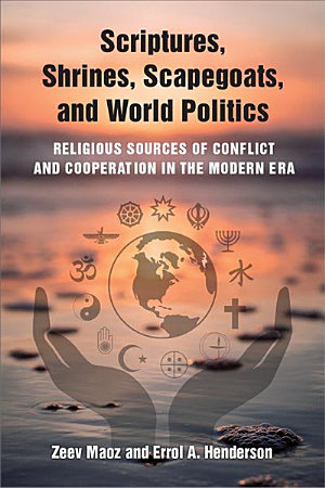 Scriptures  Shrines  Scapegoats  and World Politics PDF