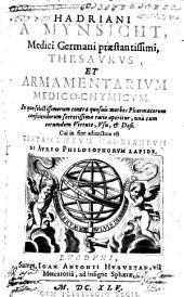 Hadriani a Mynsicht ... Thesaurus et armamentarium medico-chymicum ... Cui in fine adiunctum est testamentum Hadrianeum De aureo philosophorum lapide