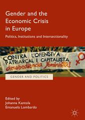 Gender and the Economic Crisis in Europe: Politics, Institutions and Intersectionality