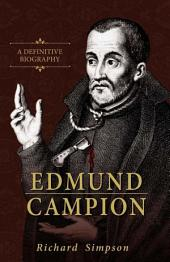 Edmund Campion: A Definitive Biography