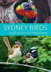Sydney Birds: And where to Find Them
