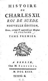Histoire de Charles XII, roi de Suede: Volume1