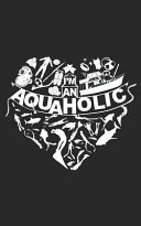 I m an AQUAHOLIC
