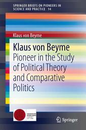 Klaus von Beyme: Pioneer in the Study of Political Theory and Comparative Politics