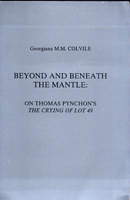 Beyond and Beneath the Mantle