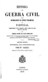 Historia da guerra civil e do estabelecimento do governo parlamentar em Portugal ...: desde 1777 até 1834, Volume 4,Parte 1