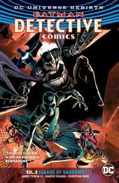 Batman - Detective Comics Vol. 3: League of Shadows (Rebirth): Volume 3, Issues 950-956