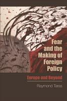Fear and the Making of Foreign Policy PDF