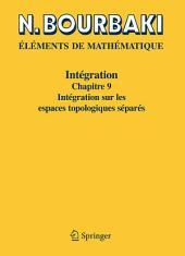 Intégration: Chapitre 9 Intégration sur les espaces topologiques séparés
