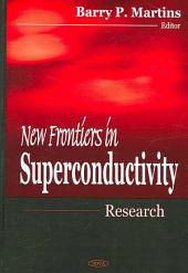 New Frontiers in Superconductivity Research