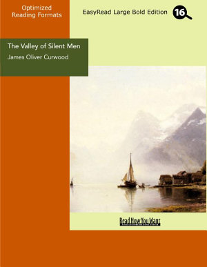 The Valley of Silent Men  EasyRead Large Bold Edition